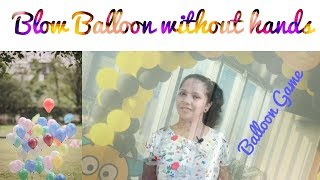 Balloon Game for parties I How to blow balloons I Birthday Party games I Creative Apurva Jain I Game