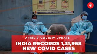 Coronavirus Update April 9: India records 1.31 lakh new Covid cases, 780 deaths in the last 24 hrs
