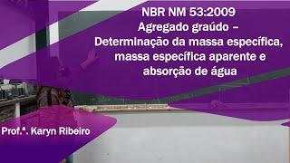 NBR NM 53:2009 Agregado graúdo - Massa específica, massa esp. aparente e absorção de água