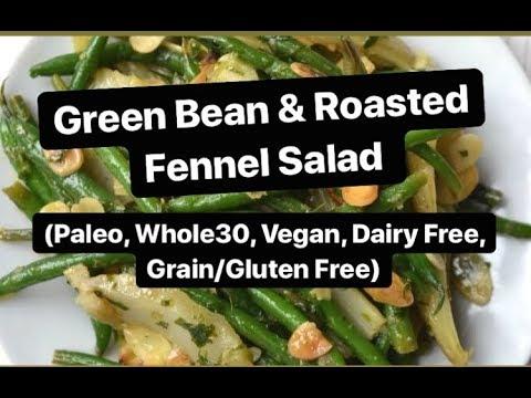 Roasted Fennel & Green Bean Salad (Vegan, Whole30, Paleo)
