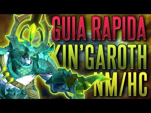 GUIA RAPIDA DE ENCUENTRO: KIN'GAROTH EN DIFICULTAD NORMAL Y HEROICA - World of Warcraft