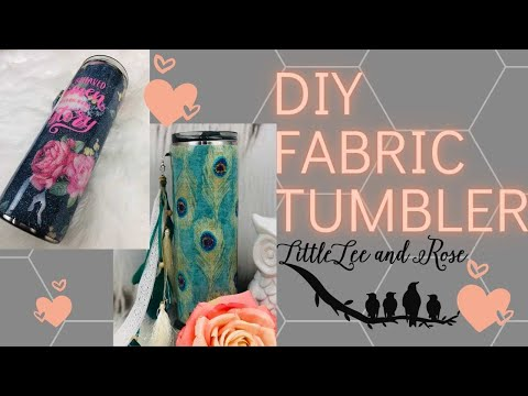2019 How to put Fabric on a Tumbler