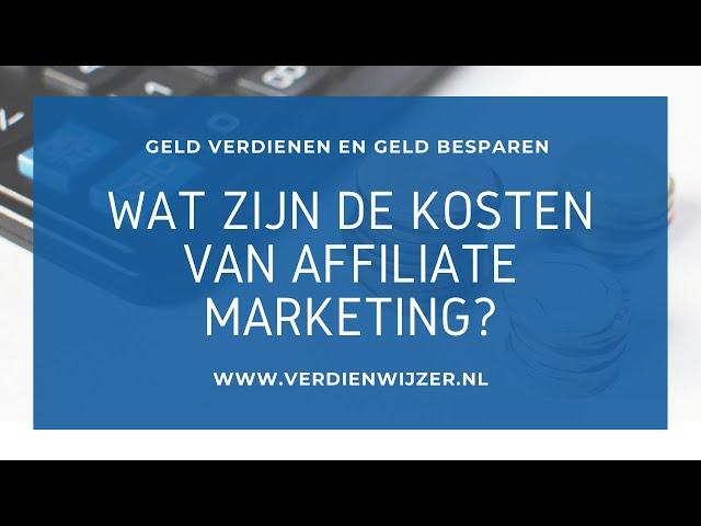 wat zijn de kosten van affiliate marketing? Inclusief kortingslink!