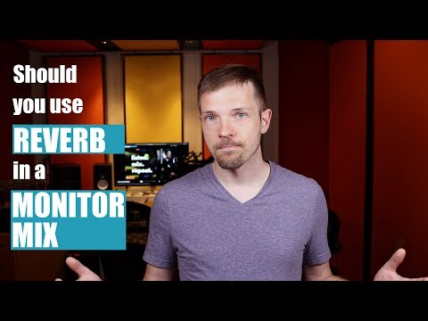 EP 12 Should You Use Reverb In A Monitor Mix