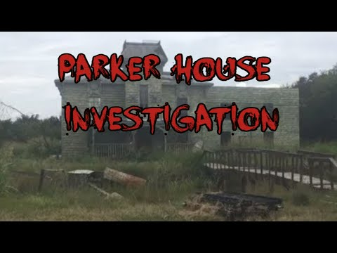 THE PARKER HOUSE (DENTON, TEXAS) Paranormal Investigaton.