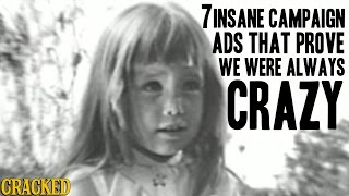 7 insane campaign ads that prove we were always crazy the spit take