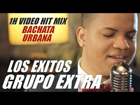 GRUPO EXTRA - LOS EXITOS - 1H VIDEO BACHATA MIX - BACHATA 20