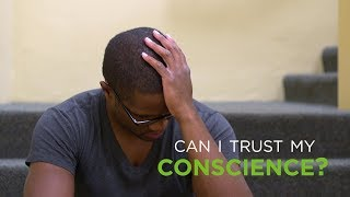 Can I Trust My Conscience?