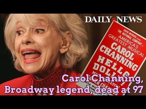 Carol Channing, 'Hello Dolly' Broadway legend, dead at 97