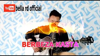 BERBEZA KASTA LIRIK LAGU THOMAS ARYA COVER BELLA RD OFFICIAL (DAVID)