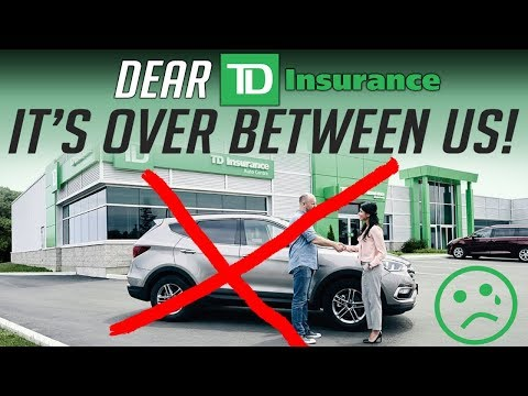 Dear TD Insurance. It's Over Between Us!