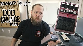 Remember The 90s: The DOD Grunge Pedal