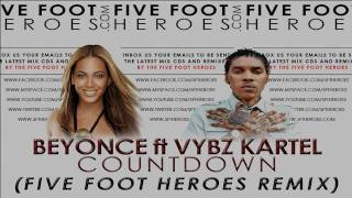 Beyonce ft Vybz Kartel-Countdown (Official Five Foot Heroes Dancehall 2011 Remix )+MP3 Download Link