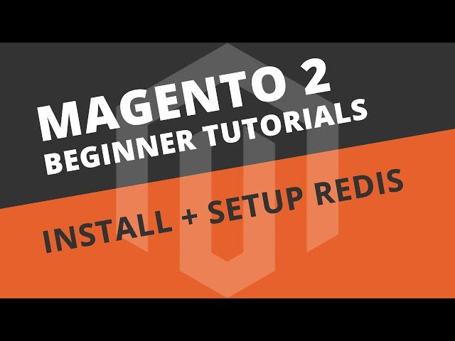 How to install and setup Redis on Ubuntu - Magento 2 Tutorial