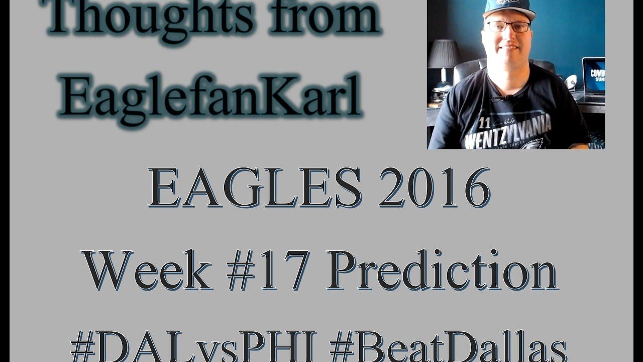 2016 Week 17 Prediction - Eagles v. Cowboys + Happy Birthday Carson Wentz!! ef7654529