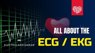 All about the Electrocardiogram - ECG/EKG