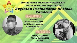 🔴 LIVE Kegiatan Peribadatan di Masa Pandemi | Bincang Alumni SMANSA SLAWI Ke-31