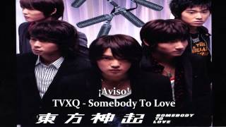 ¡AVISO! TVXQ - Somebody To Love [Sub español + Kanji + Rom] + MP3 Download