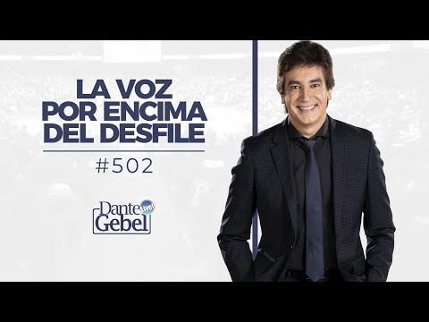 Dante Gebel #502 | La voz por encima del desfile