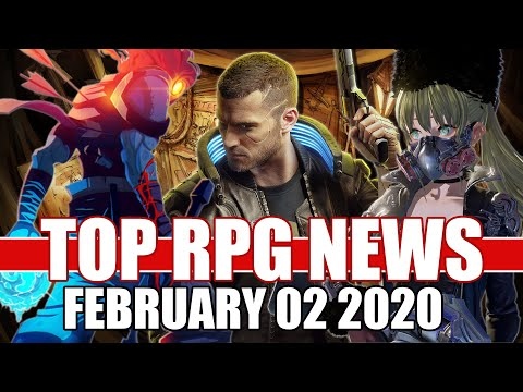 Top RPG News Of The Week - Feb 02, 2020 (Cyberpunk 2077, Dead Cells, Code Vein)