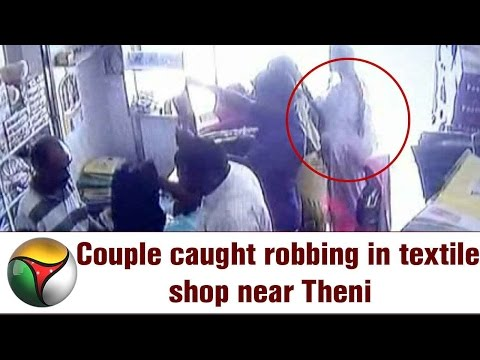 CCTV Footage: Couple caught robbing in textile shop near Theni