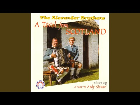 A Toast to Andy Stewart: The Muckin' O' Geordie's Byre / Campbeltown Loch / Donald Where's Yer...