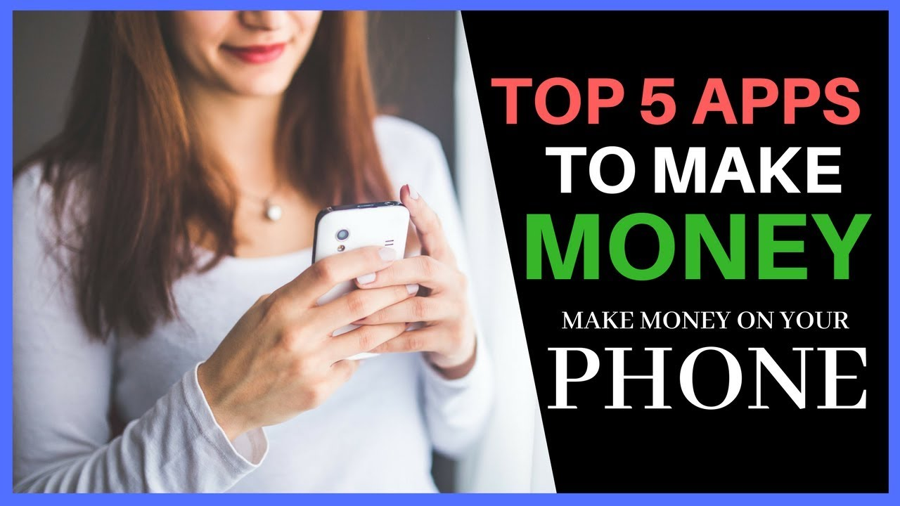 how to make money on your phone with apps