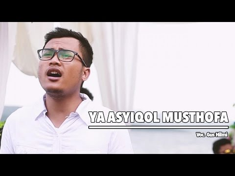 Gus Hilmi - Ya Asyiqol Musthofa (Official Music Video) Mp3