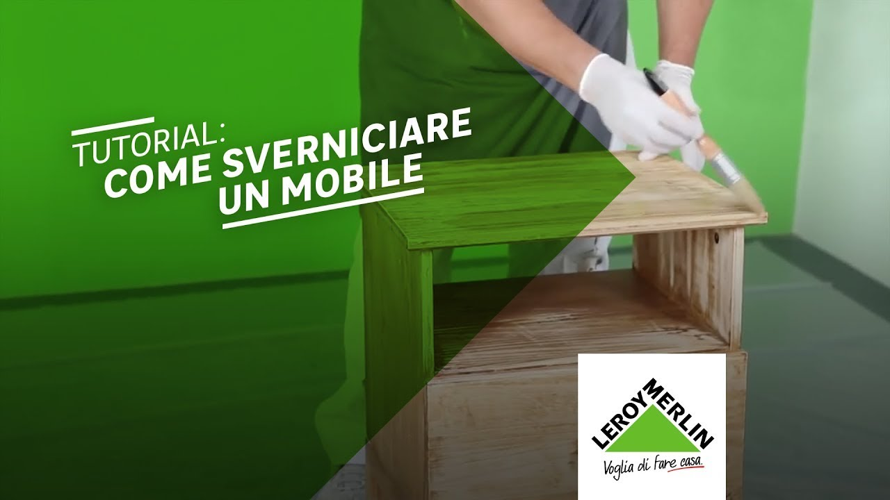 Come Decapare Un Mobile Legno.Come Sverniciare Un Mobile Tutorial Leroy Merlin