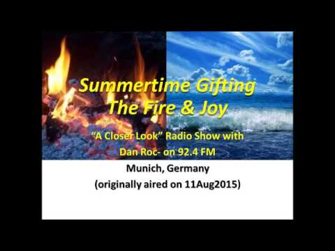 Summertime Gifting; the Fire & Joy... with Dan Roc