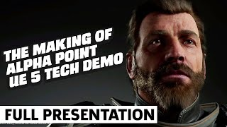 """The Making of """"Alpha Point"""" UE5 Technical Demo GDC 2021 Panel"""