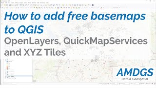 How to Add Basemaps to QGIS: Openlayers, QuickMapServices and XYZ Tiles