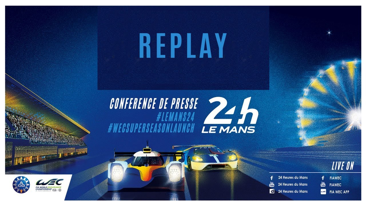 replay conf rence de presse des 24 heures du mans et fia wec super saison 2018 2019 youtube. Black Bedroom Furniture Sets. Home Design Ideas