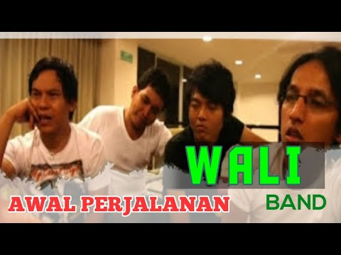 Awal Perjalanan Wali Band