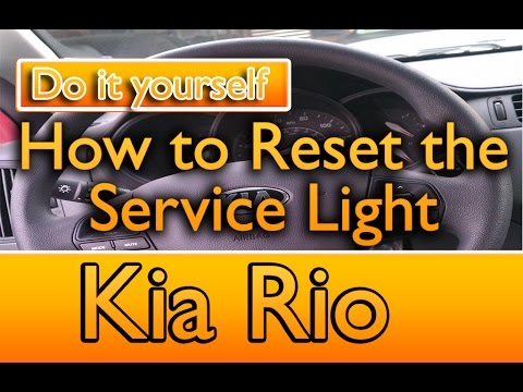 How to reset the Service Light on a Kia Rio 2011-