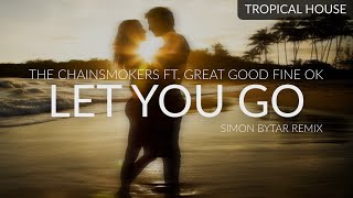 The Chainsmokers ft. Great Good Fine Ok - Let You Go (Simon Bytar Remix)