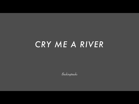 CRY ME A RIVER chord progression - Backing Track (no piano)