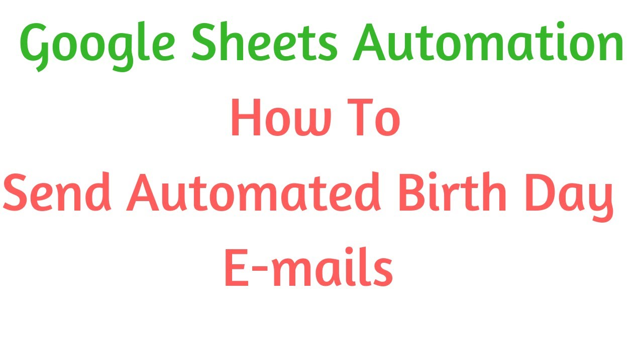 send free automated birthday mails using app script g forms g