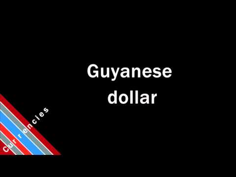 How to Pronounce Guyanese dollar