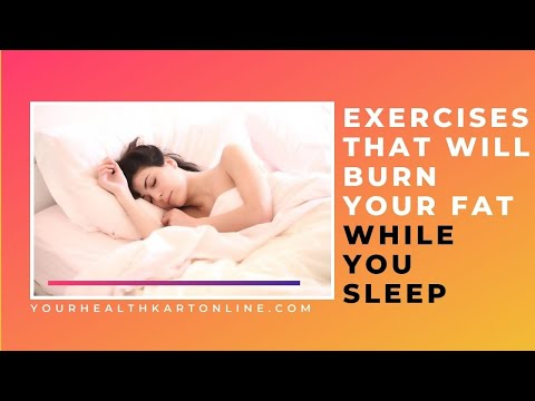Exercises That Will Burn Your Fat While You Sleep | 17 New Ways to Lose More Weight While Sleeping