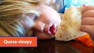 Kid Fights Nap For Quesadilla