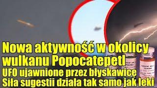 Kolejne UFO nad wulkanem Popocatepetl w Meksyku! Czy to wrota do świata wewnątrz Ziemi?