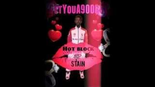 HOTBLOCKSTAIN - #GetYouA900Boy