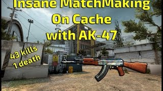 CS:GO Insane MatchMaking with 43 kills and 1 death.