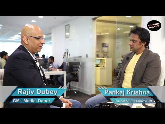 Chrome Talkies S1 Ep2 - Rajiv Dubey, Media Buying Head - Dabur Promo; Oct 2018