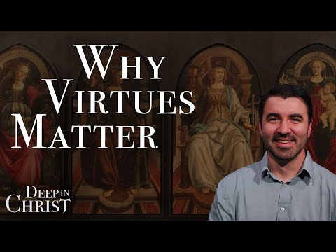 Discovering the Cardinal Virtues – Deep in Christ Episode 3