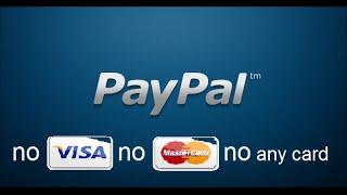 how to make free paypal account no visa card no mastercard no any card