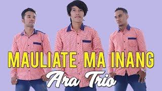 LAGU BATAK TERBARU 2019 - MAULIATE MA INANG - Ara Trio - Cipt. Elbanus Manik #lagubatak