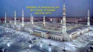 ADRIKNI YA RASOOLALLAH -  FAISAL HUSSAIN  HALIFAX 2013