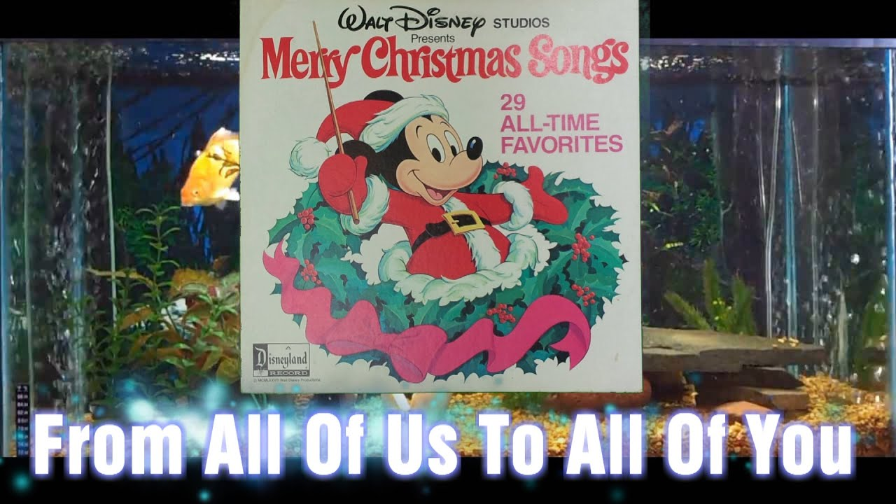 from all of us to all of you merry christmas songs walt disney youtube